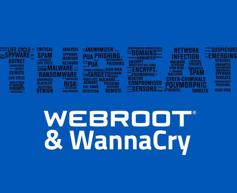 Webroot & WannaCry Ransomware